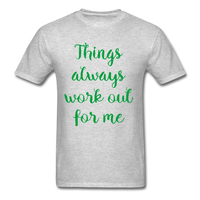 Things Always Work Out For Me - Men's Tee - heather gray