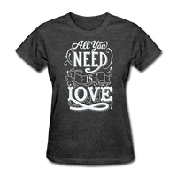 All You Need is Love - Women's - heather black