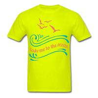 Take Me to the Ocean - Unisex - safety green