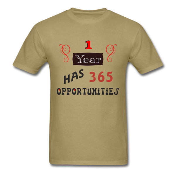 1 Year Has 365 Opportunities - Men's - khaki