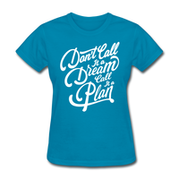 Don't Call It a Dream - Women's - turquoise