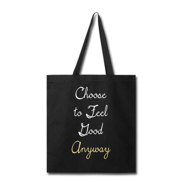 Choose to Feel Good - Tote - black