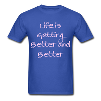 Life is Getting - Unisex - royal blue