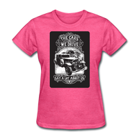 The Cars We Drive - Women's - heather pink