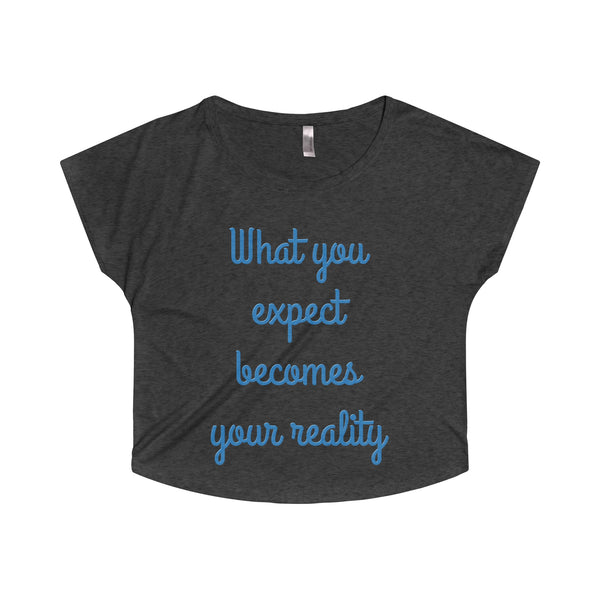 What You Expect Becomes Your Reality - Dolman