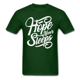 Hope Never Sleep - forest green
