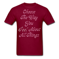 Choose the Way You Feel - Unisex - burgundy