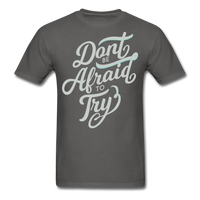Don't Be Afraid to Try - Men's - charcoal