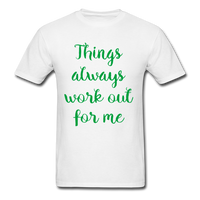 Things Always Work Out For Me - Men's Tee - white
