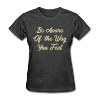 Be Aware - Women's - heather black