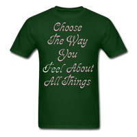 Choose the Way You Feel - Unisex - forest green