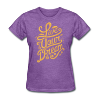 Live Your Dream - Women's - purple heather