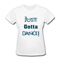 Just Gotta Dance! Design #2 - white