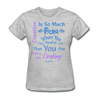 Creation is So Much Fun - Women's - heather gray