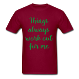 Things Always Work Out For Me - Men's Tee - burgundy