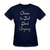 Choose to Feel Good - Women's - navy