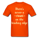 There's Never a Crowd - Unisex - orange