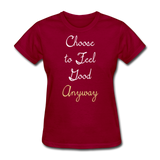 Choose to Feel Good - Women's - dark red