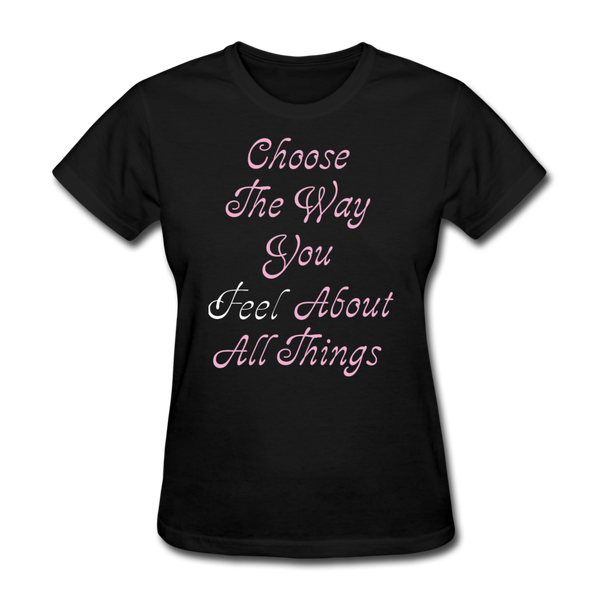 Choose the Way You Feel - Women's - black