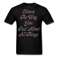 Choose the Way You Feel - Unisex - black