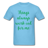 Things Always Work Out For Me - Men's Tee - aquatic blue