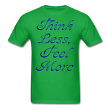 Think Less, Feel More - Unisex - bright green