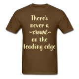 There's Never a Crowd - Unisex - brown