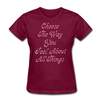 Choose the Way You Feel - Women's - burgundy