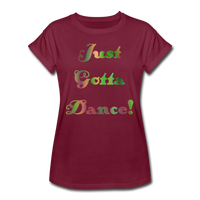 Just Gotta Danse #6 - Women's Relaxed Tee - burgundy