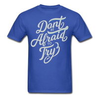 Don't Be Afraid to Try - Men's - royal blue