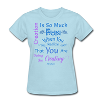 Creation is So Much Fun - Women's - powder blue