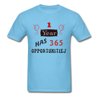 1 Year Has 365 Opportunities - Men's - aquatic blue