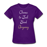 Choose to Feel Good - Women's - purple