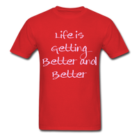 Life is Getting - Unisex - red