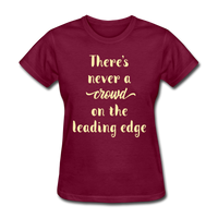 There's Never a Crowd - Women's2 - burgundy