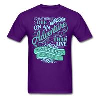 I'd Rather Die on an Adventure - Men's - purple