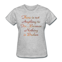 Not Anything to Fix - Women's - heather gray