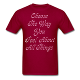 Choose the Way You Feel - Unisex - dark red