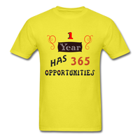 1 Year Has 365 Opportunities - Men's - yellow