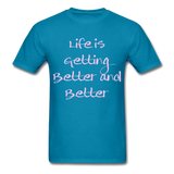Life is Getting - Unisex - turquoise