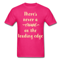 There's Never a Crowd - Unisex - fuchsia