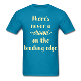 There's Never a Crowd - Unisex - turquoise