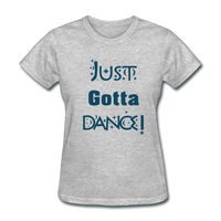 Just Gotta Dance! Design #2 - heather gray
