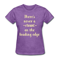 There's Never a Crowd - Women's2 - purple heather