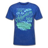 I'd Rather Die on an Adventure - Men's - mineral royal