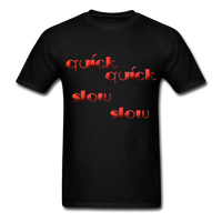 Quick Quick Slow Slow - Unisex - black