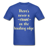 There's Never a Crowd - Unisex - royal blue