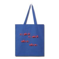 Quick Quick Slow Slow - Tote - royal blue