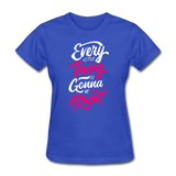 Every Little Thing is Gonna Be Alright - Women's - royal blue