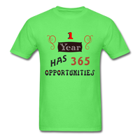 1 Year Has 365 Opportunities - Men's - kiwi